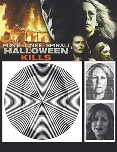 Halloween Kills Punti Linee Spirali: Libro da Colorare per Adulti