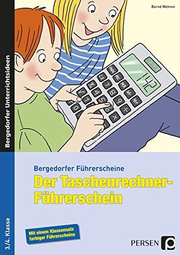 Der Taschenrechner-Führerschein: 3.-4. Klasse (Bergedorfer® Führerscheine)