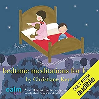 Bedtime Meditations for Kids                   By:                                                                                                                                 Christiane Kerr                               Narrated by:                                                                                                                                 Christiane Kerr                      Length: 51 mins     267 ratings     Overall 4.5