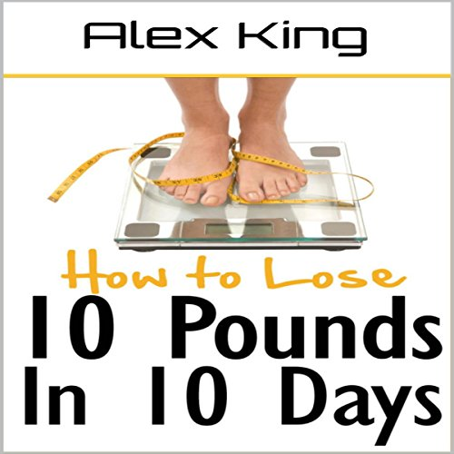 How to Lose 10 Pounds in 10 Days audiobook cover art