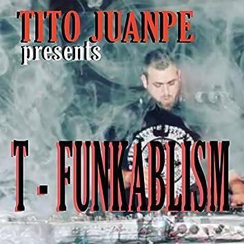 T - Funkablism
