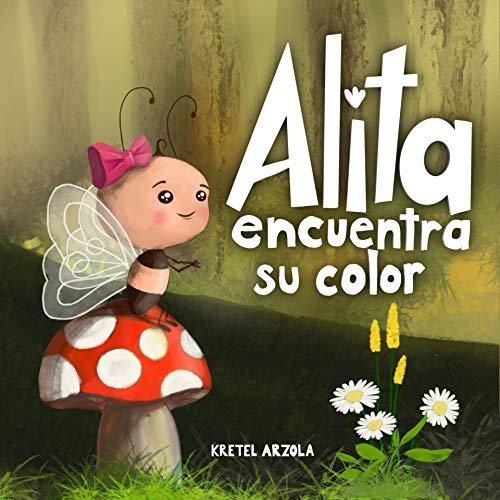 Alita encuentra su color: Cuento corto para niños sobre el valor, la bondad y la autoestima.