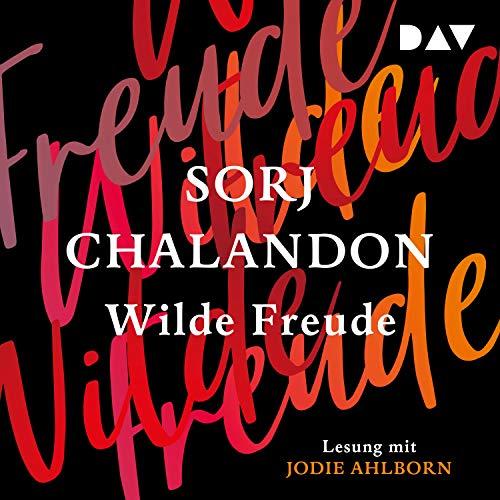 Wilde Freude Audiobook By Sorj Chalandon cover art