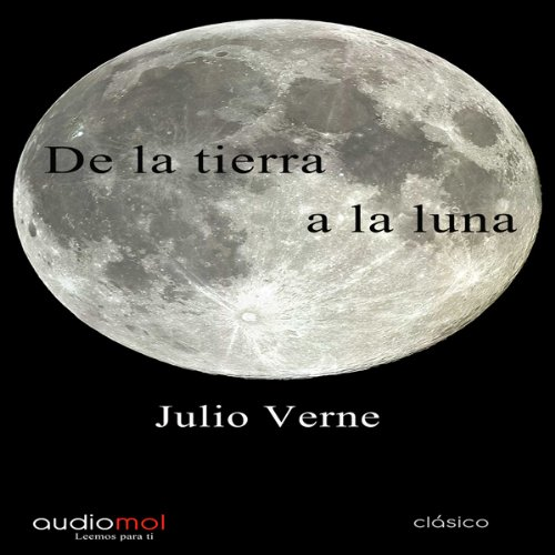 De la Tierra la Luna [Of the Earth the Moon] | Julio Verne