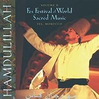 Hamdulillah: Fes Festival Of World Sacred Music, Vol. II