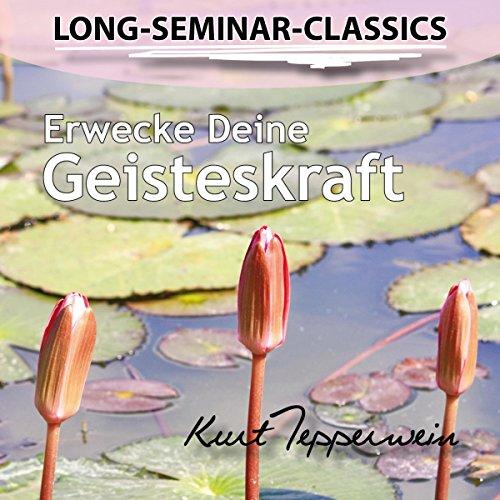Erwecke Deine Geisteskraft (Long-Seminar-Classics) Titelbild