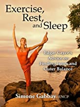 Exercise, Rest, and Sleep: Edgar Cayce's Advice on Finding Inner and Outer Balance