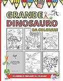Grande Dinosauro Da Colorare - 30 Disegni Di Dinosauri Da Colorare: Colorazione Dinosauri TYREX, TRICERATOPS, DIPLODOCUS, STEGOSAURE e il Paesaggio Giurassico (Spanish Edition)