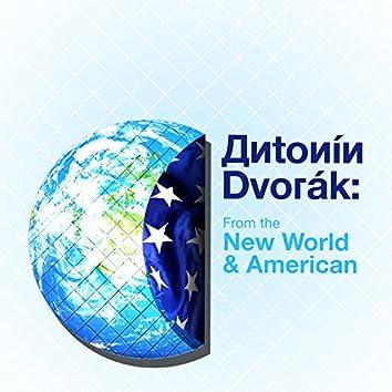 Antonín Dvorák: From the New World & American
