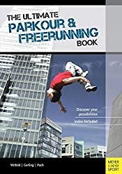 The Ultimate Parkour & Freerunning Book: Discover Your Possibilities!  Best parkour books