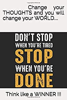 Change your THOUGHTS and you will change your WORLD...: Think like a WINNER !!!
