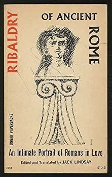 Unknown Binding Ribaldry of Ancient Rome: An Intimate Portrait of Romans in Love Book