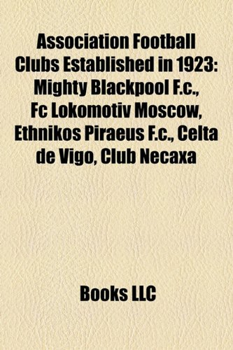 Association football clubs established in 1923: Mighty Blackpool F.C., FC Lokomotiv Moscow,...