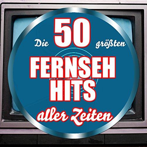 Die 50 größten Fernseh Hits aller Zeiten