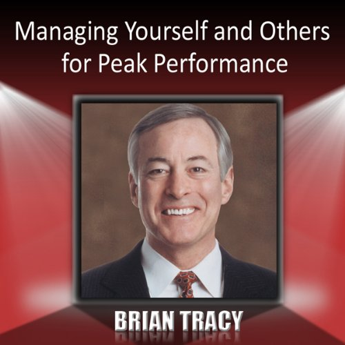 Managing Yourself and Others for Peak Performance audiobook cover art