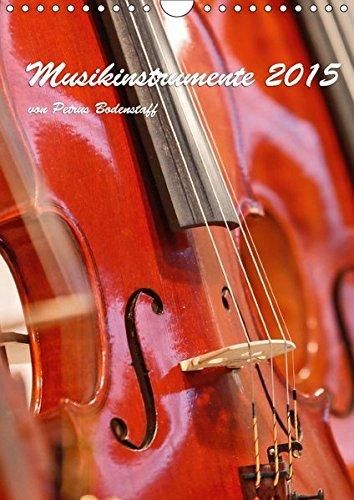 Musikinstrumente 2017 von Petrus Bodenstaff (Wandkalender 2017 DIN A4 hoch): Bilder und Ausschnitte von Musikinstrumente (Monatskalender, 14 Seiten ) ... [Kalender] [Jun 09, 2016] Bodenstaff, Petrus