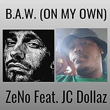 B.A.W. x On My Own