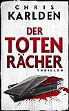 Der Totenrächer: Thriller von Karlden, Chris