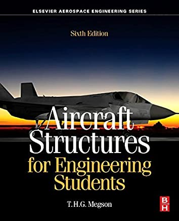 Aircraft Structures for Engineering Students, Sixth Edition by T.H.G. Megson(2016-12-19)