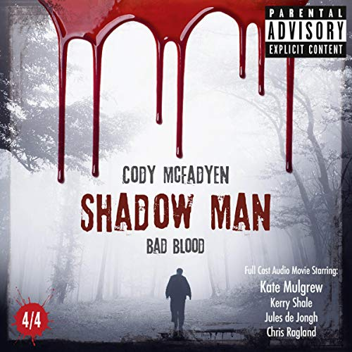 Bad Blood     Smokey Barrett - Shadow Man 4              De :                                                                                                                                 Cody McFadyen                               Lu par :                                                                                                                                 Kate Mulgrew,                                                                                        Kerry Shale,                                                                                        Jules de Jongh,                   and others                 Durée : 1 h et 15 min     Pas de notations     Global 0,0