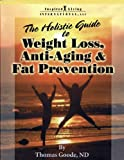 The Holistic Guide to Weight Loss, Anti-Aging and Fat Prevention