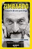 Zimbardo. Memorie di uno psicologo: Intervista a cura di Daniel Hartwig