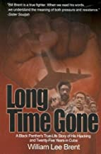Long Time Gone : A Black Panther's True-Life Story of His Hijacking and Twenty-Five Years In Cuba