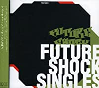Future Shock Singles by Future Shock Singles (2002-03-27)