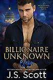 Billionaire Unknown ~ Blake: A Billionaire's Obsession Novel (The Billionaire's Obsession Book 10)
