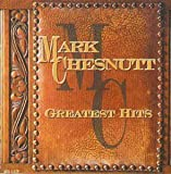 Greatest Hits von Mark Chesnutt