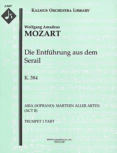Die Entführung aus dem Serail, K.384 (Aria (soprano): Martern aller Arten (Act II)): Trumpet 1 part (Qty 3) [A3607]