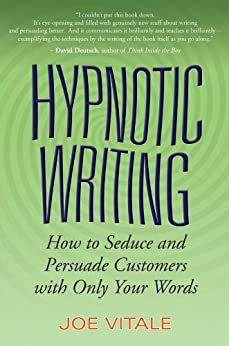 Hypnotic Writing: How to Seduce and Persuade Customers with Only Your Words (English Edition) por [Joe Vitale]