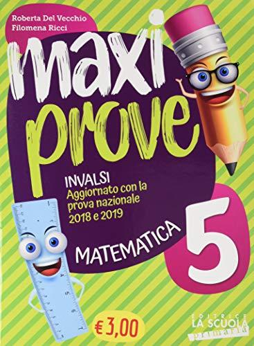 Maxi prove INVALSI. Matematica. Per la Scuola elementare (Vol. 5)