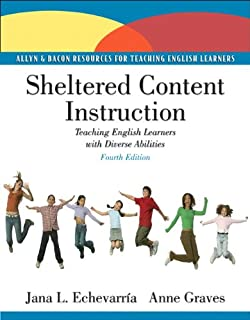 Sheltered Content Instruction: Teaching English Language Learners with Diverse Abilities