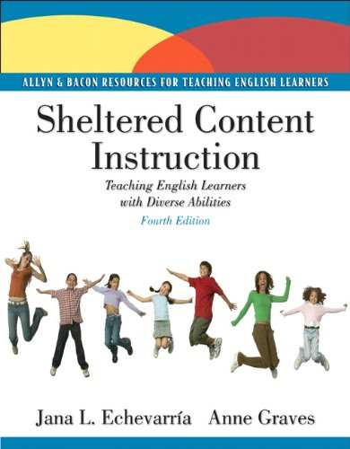 Sheltered Content Instruction: Teaching English Learners...