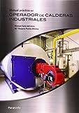Manual Practico Del Operador De Calderas Industriales (Divulgacion General) by Sanz del Amo, Manuel (2014) Tapa blanda