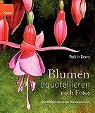 Blumen aquarellieren nach Fotos: Die 60 beliebtesten Blumenmotive - Robin Berry