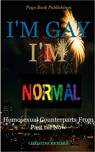 I am Gay I am Normal: Homosexual Counterparts From Past till Now (English Edition)