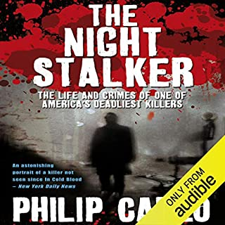 The Night Stalker     The Life and Crimes of One of America's Deadliest Killers              By:                                                                                                                                 Philip Carlo                               Narrated by:                                                                                                                                 Jeff Harding                      Length: 22 hrs and 29 mins     54 ratings     Overall 4.8