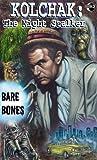 Kolchak the Night Stalker: Bare Bones