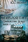 Seaworthy (Character Bleed Book 1)