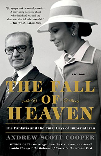 Fall of Heaven: The Pahlavis and the Final Days of Imperial Iran