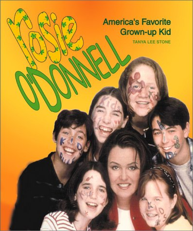Rosie O'Donnell: America's Favorite Grown-Up Kid - Book  of the Gateway Biographies