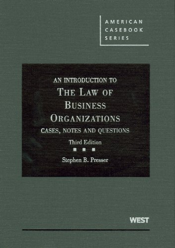 An Introduction to the Law of Business Organizations: Cases, Notes and Questions, 3d (American Casebook Series)