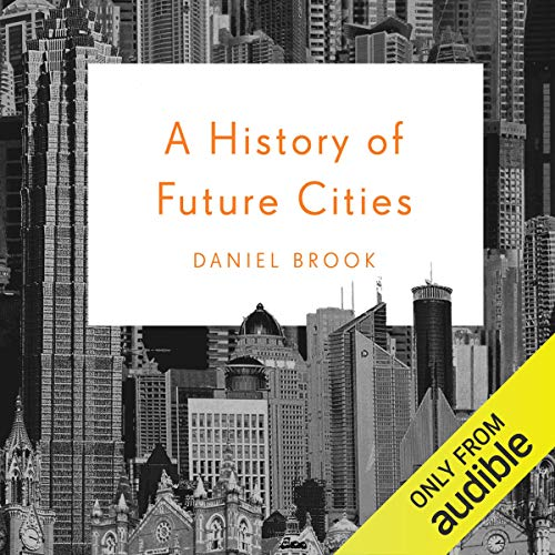 A History of Future Cities audiobook cover art