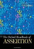 The Oxford Handbook of Assertion (OXFORD HANDBOOKS SERIES)