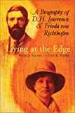 Living at the Edge: A Biography of D.H. Lawrence and Frieda Von Richthofen...