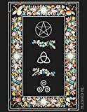 Blessed Be: Pentacle Monthly And Weekly Schedule Organizer Agenda Planner With Moon Phases Wheel Of The Year Calendar Dates And Goals Pages Triquetra Floral Herbal Black Wicca Design Cover