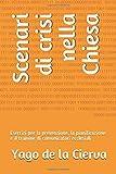 Scenari di crisi nella Chiesa: Esercizi per la prevenzione, la pianificazione e il training di comunicatori ecclesiali (Italian Edition)