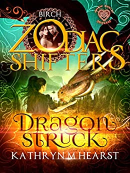 Dragonstruck: A Celtic Zodiac Shifters Book: Paranormal Romance: Birch by [Kathryn M. Hearst, Zodiac Shifters]